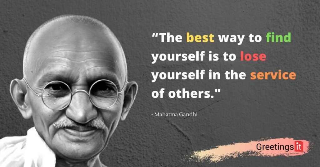 """Mahatma gandhi Quote: """"The best way to find yourself is to lose yourself in the service of others."""""""